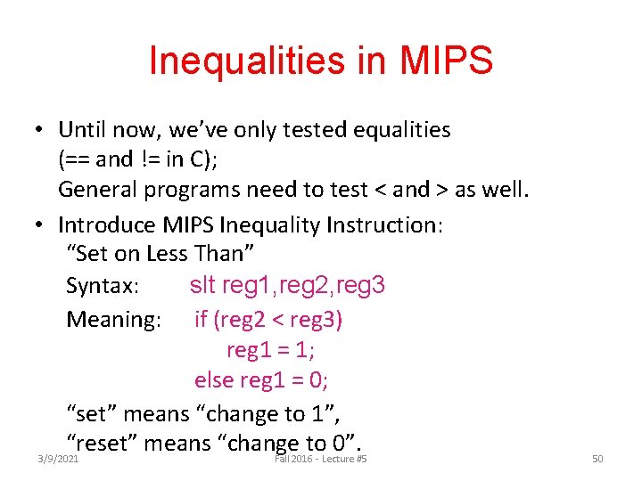 Inequalities in MIPS • Until now, we've only tested equalities (== and != in