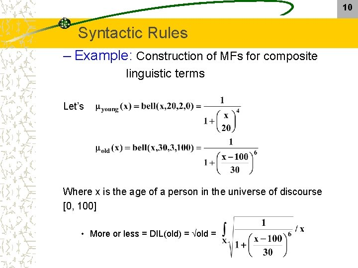 10 Syntactic Rules – Example: Construction of MFs for composite linguistic terms Let's Where