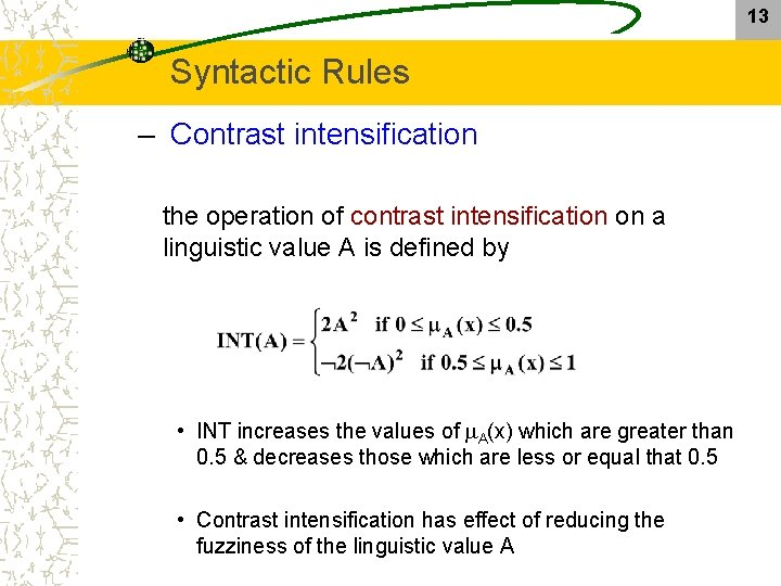 13 Syntactic Rules – Contrast intensification the operation of contrast intensification on a linguistic