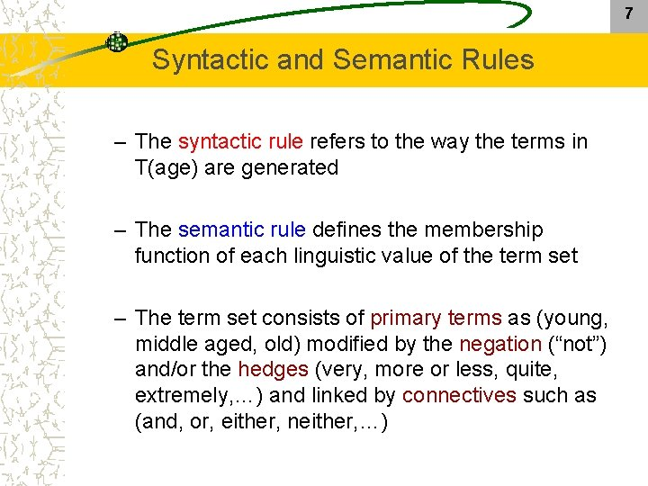 7 Syntactic and Semantic Rules – The syntactic rule refers to the way the