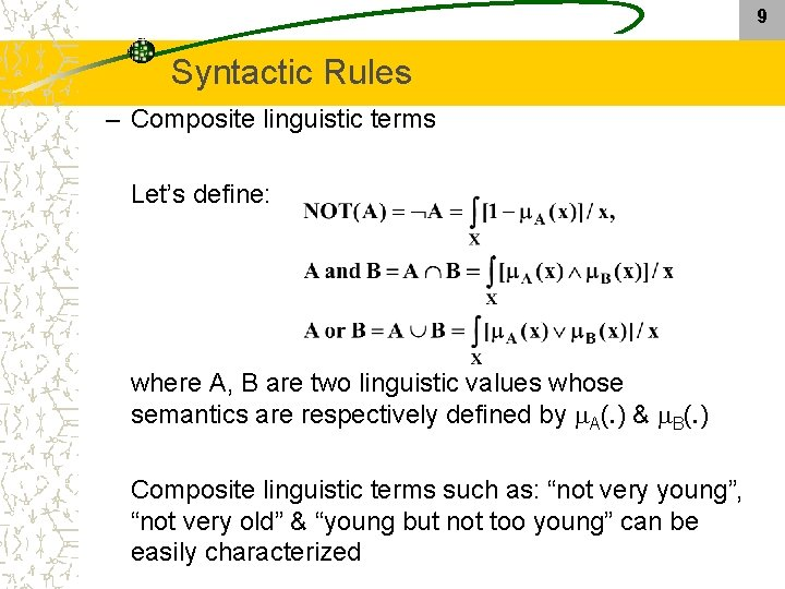 9 Syntactic Rules – Composite linguistic terms Let's define: where A, B are two