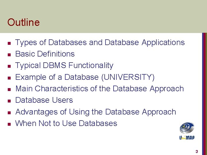 Outline n n n n Types of Databases and Database Applications Basic Definitions Typical