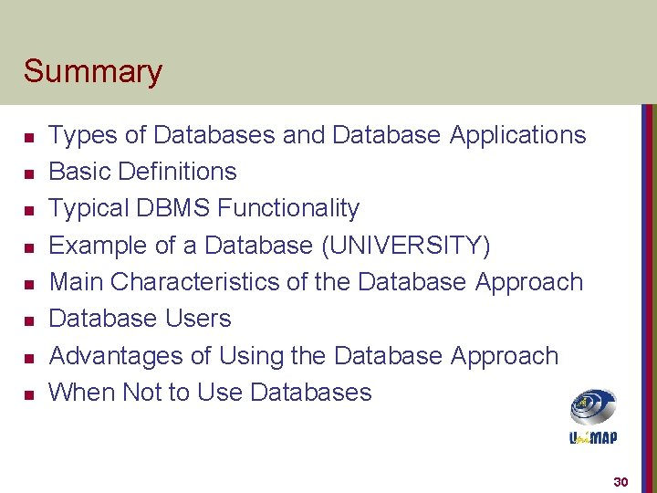 Summary n n n n Types of Databases and Database Applications Basic Definitions Typical