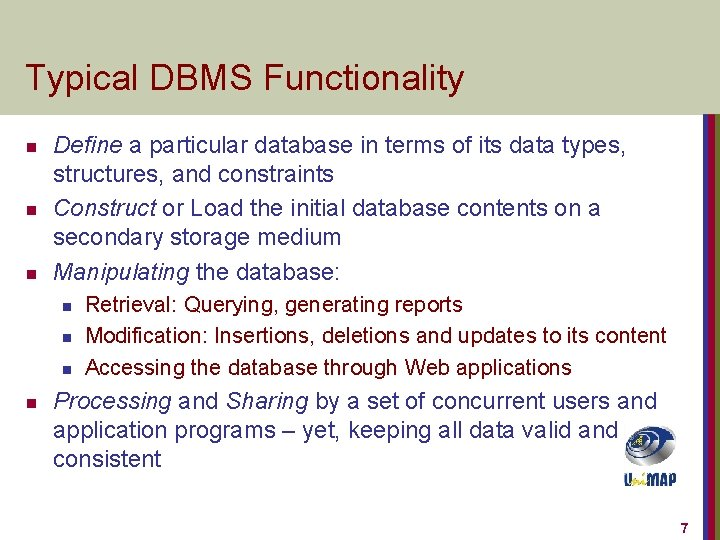 Typical DBMS Functionality n n n Define a particular database in terms of its