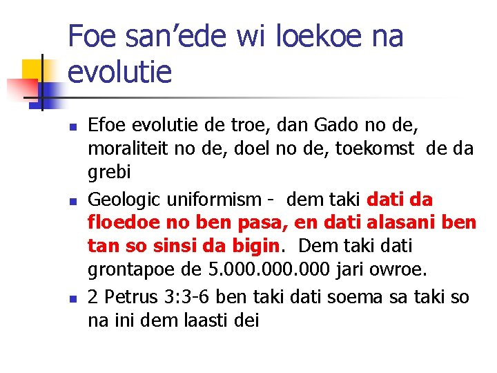 Foe san'ede wi loekoe na evolutie n n n Efoe evolutie de troe, dan