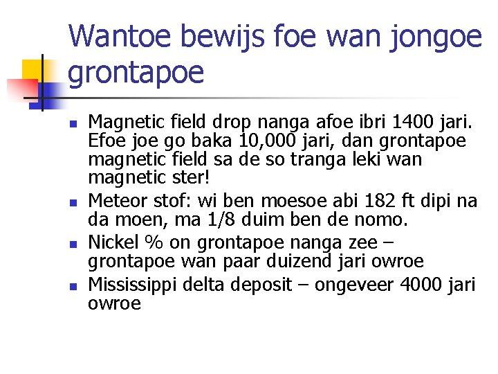 Wantoe bewijs foe wan jongoe grontapoe n n Magnetic field drop nanga afoe ibri