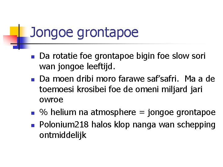 Jongoe grontapoe n n Da rotatie foe grontapoe bigin foe slow sori wan jongoe