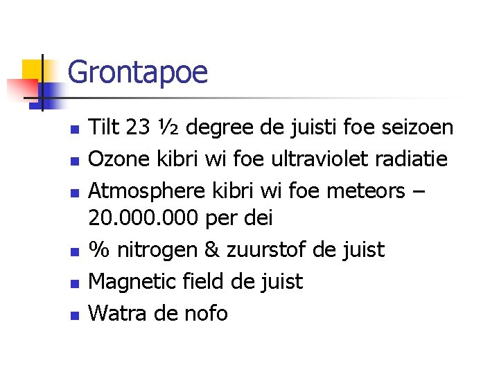 Grontapoe n n n Tilt 23 ½ degree de juisti foe seizoen Ozone kibri
