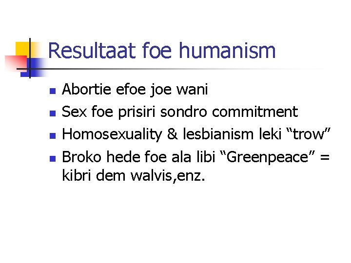Resultaat foe humanism n n Abortie efoe joe wani Sex foe prisiri sondro commitment