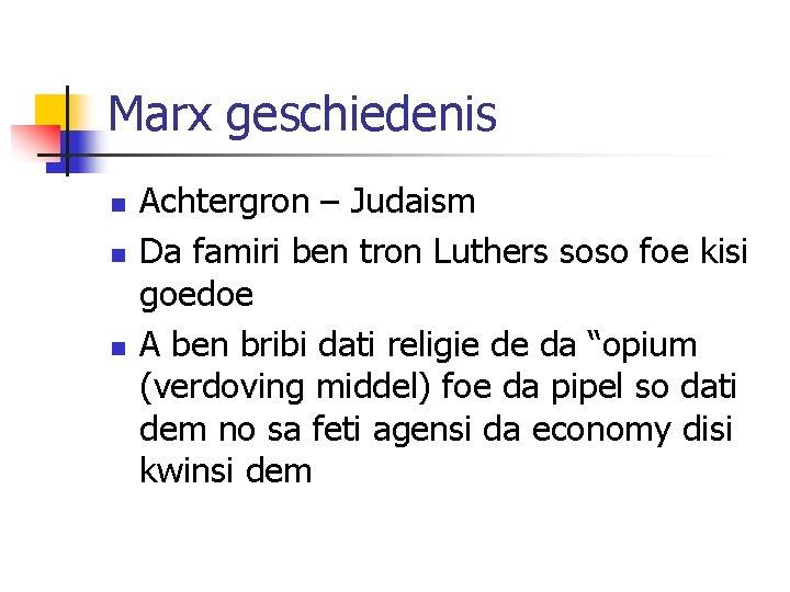 Marx geschiedenis n n n Achtergron – Judaism Da famiri ben tron Luthers soso