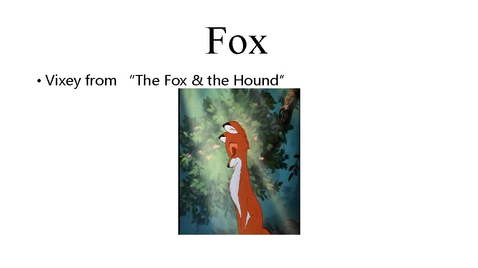 """Fox • Vixey from """"The Fox & the Hound"""""""
