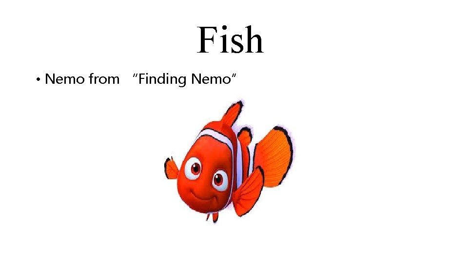 """Fish • Nemo from """"Finding Nemo"""""""