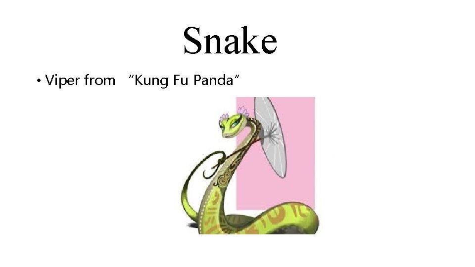 """Snake • Viper from """"Kung Fu Panda"""""""
