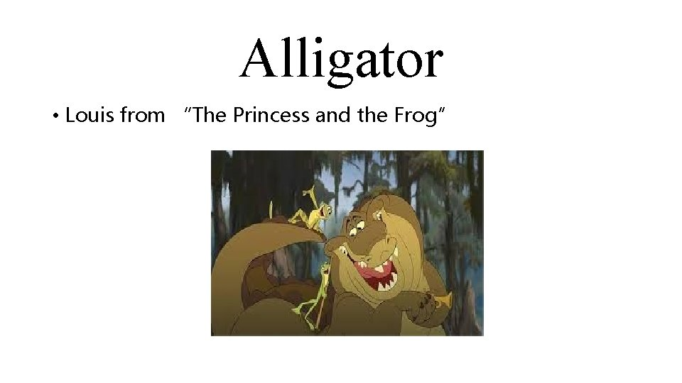 """Alligator • Louis from """"The Princess and the Frog"""""""
