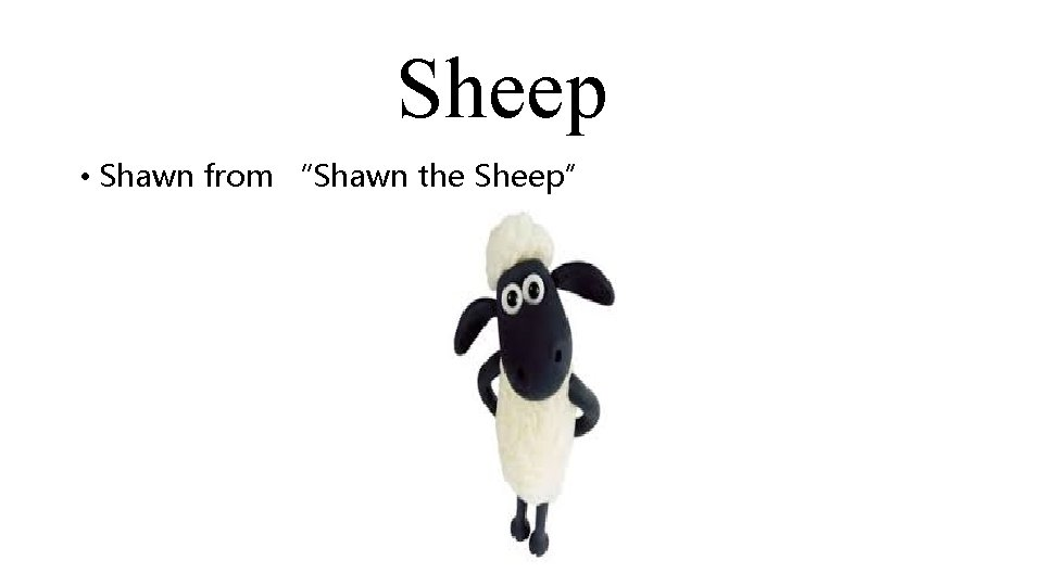 """Sheep • Shawn from """"Shawn the Sheep"""""""
