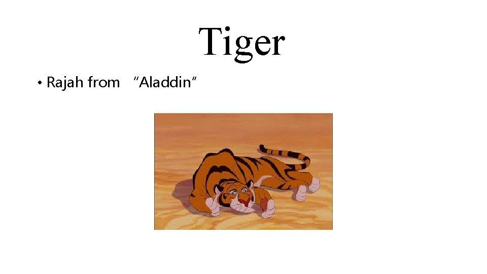 "Tiger • Rajah from ""Aladdin"""