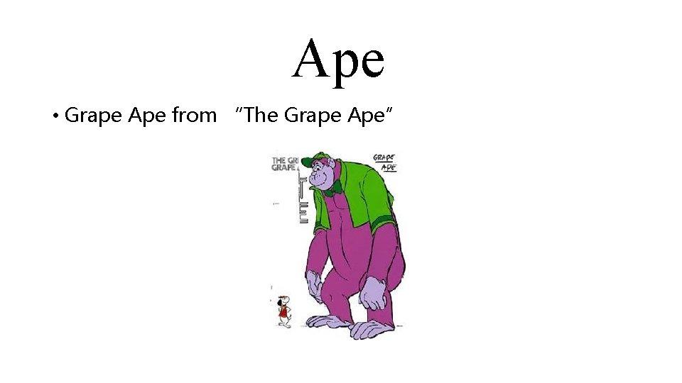 """Ape • Grape Ape from """"The Grape Ape"""""""