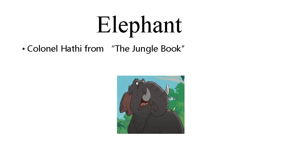 """Elephant • Colonel Hathi from """"The Jungle Book"""""""