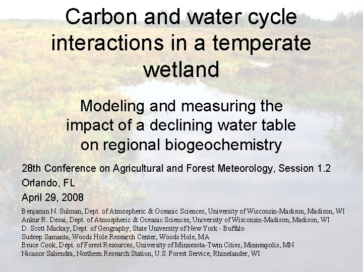 Carbon and water cycle interactions in a temperate wetland Modeling and measuring the impact