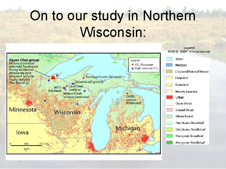 On to our study in Northern Wisconsin: Legend MODIS IGBP 1 km landcover
