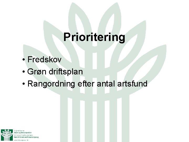 Prioritering • Fredskov • Grøn driftsplan • Rangordning efter antal artsfund