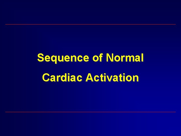 Sequence of Normal Cardiac Activation