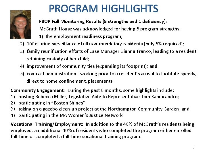 PROGRAM HIGHLIGHTS FBOP Full Monitoring Results (5 strengths and 1 deficiency): Mc. Grath House