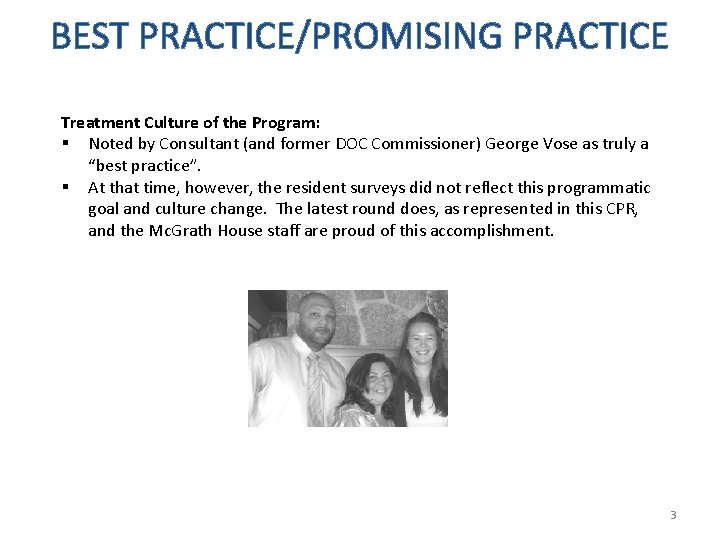 BEST PRACTICE/PROMISING PRACTICE Treatment Culture of the Program: Noted by Consultant (and former DOC