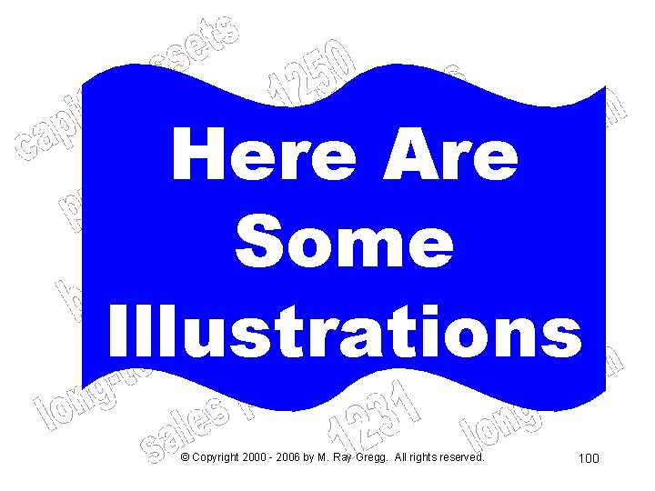 Here Are Some Illustrations © Copyright 2000 - 2006 by M. Ray Gregg. All