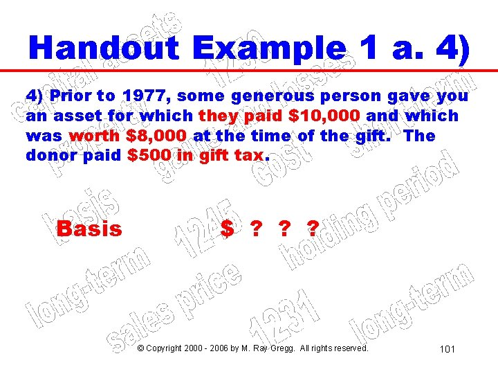 Handout Example 1 a. 4) 4) Prior to 1977, some generous person gave you