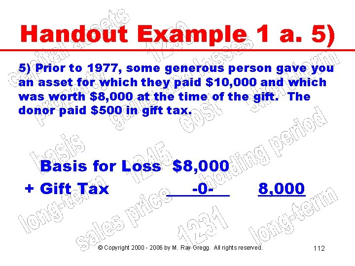 Handout Example 1 a. 5) 5) Prior to 1977, some generous person gave you