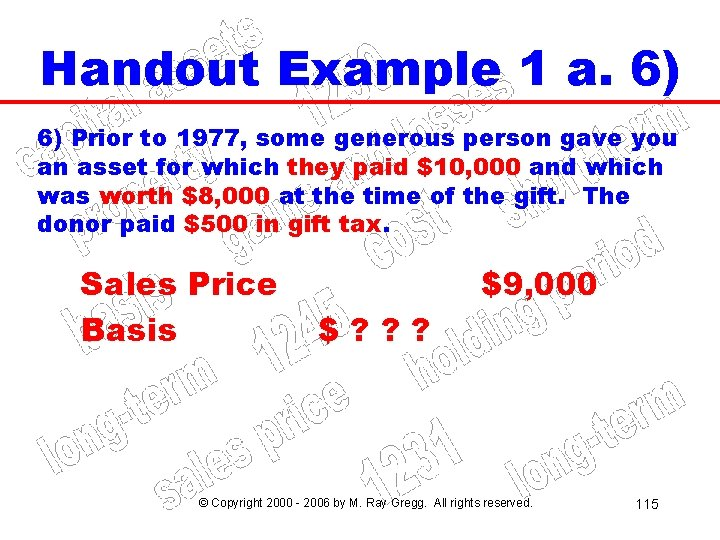 Handout Example 1 a. 6) 6) Prior to 1977, some generous person gave you
