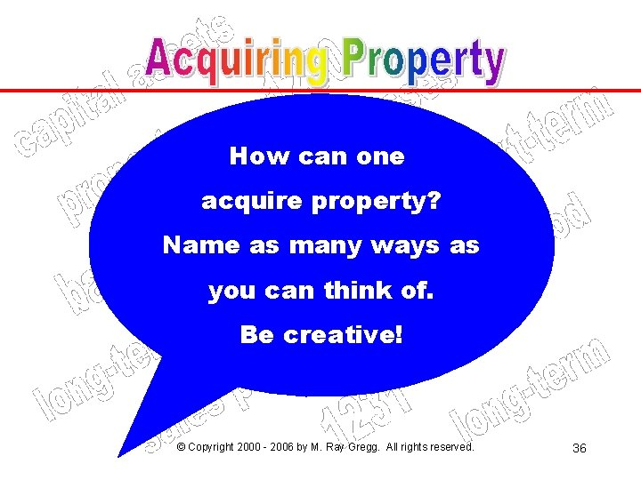 How can one acquire property? Name as many ways as you can think of.