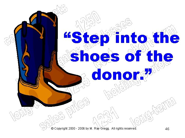 """""""Step into the shoes of the donor. """" © Copyright 2000 - 2006 by"""