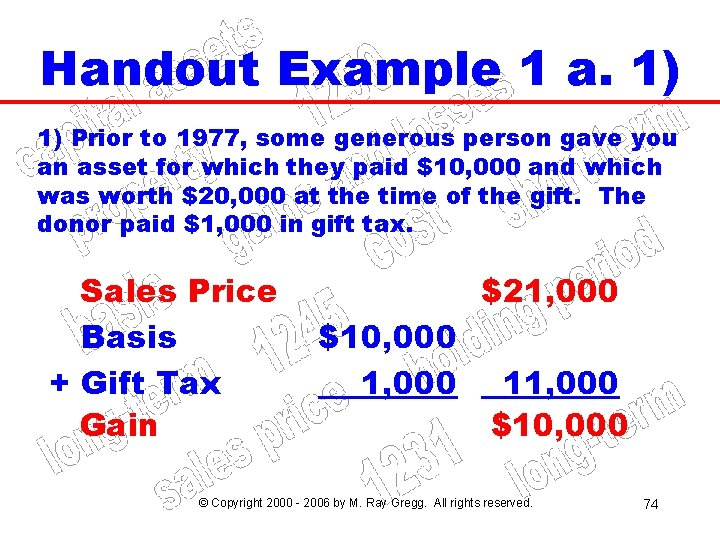 Handout Example 1 a. 1) 1) Prior to 1977, some generous person gave you