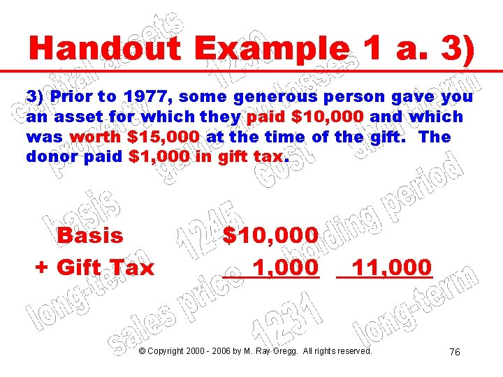 Handout Example 1 a. 3) 3) Prior to 1977, some generous person gave you