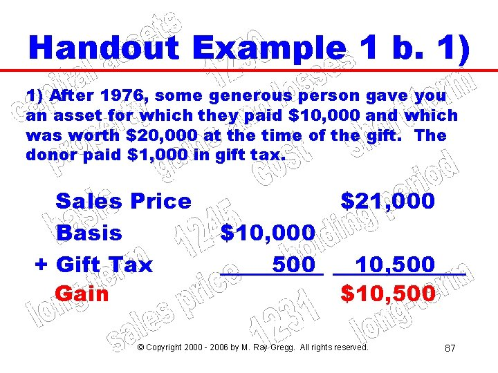 Handout Example 1 b. 1) 1) After 1976, some generous person gave you an