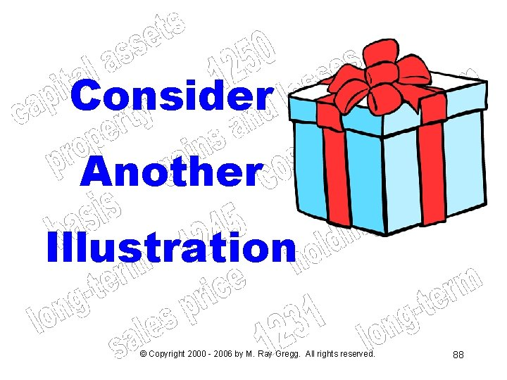Consider Another Illustration © Copyright 2000 - 2006 by M. Ray Gregg. All rights