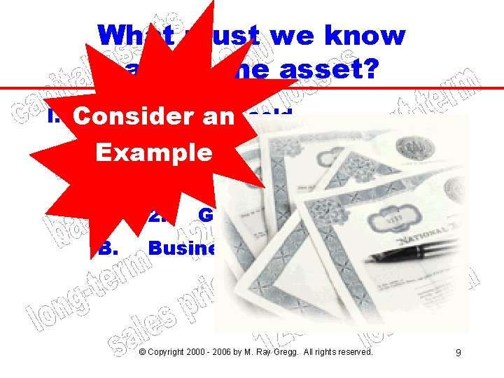 What must we know about the asset? I. Type of asset Consider an sold