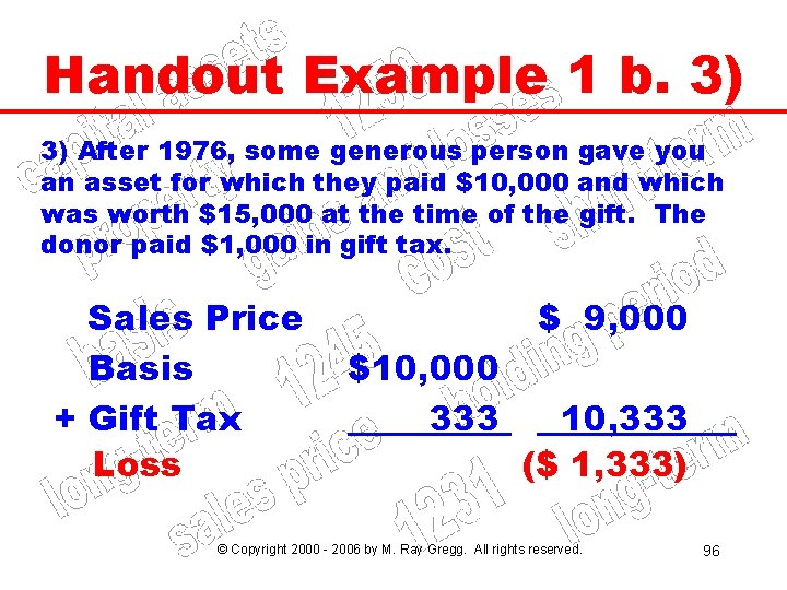 Handout Example 1 b. 3) 3) After 1976, some generous person gave you an