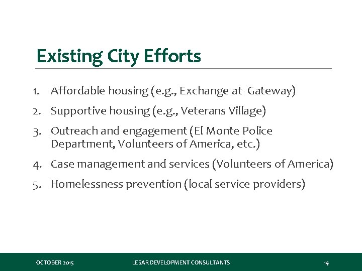 Existing City Efforts 1. Affordable housing (e. g. , Exchange at Gateway) 2. Supportive