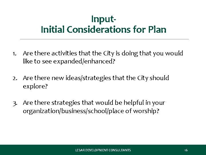 Input. Initial Considerations for Plan 1. Are there activities that the City is doing