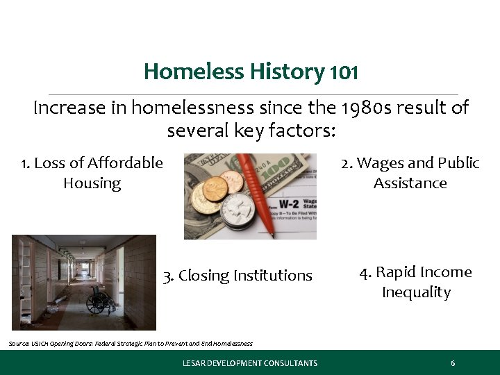 Homeless History 101 Increase in homelessness since the 1980 s result of several key