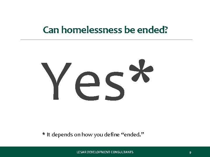 """Can homelessness be ended? Yes* * It depends on how you define """"ended. """""""