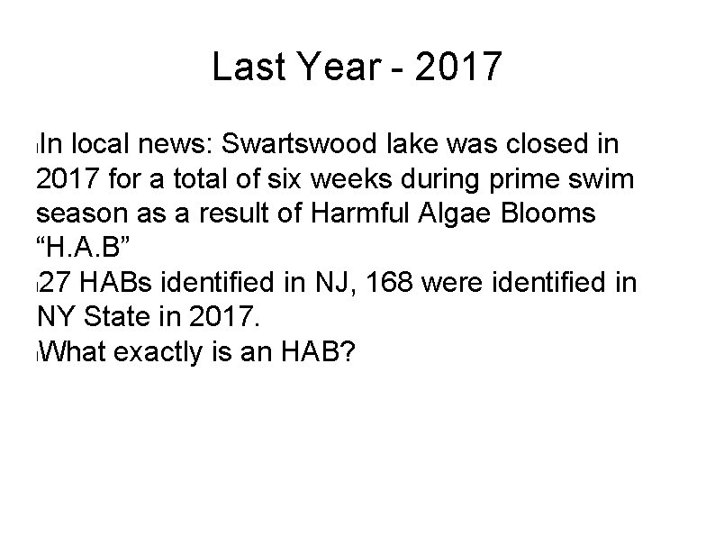 Last Year - 2017 In local news: Swartswood lake was closed in 2017 for