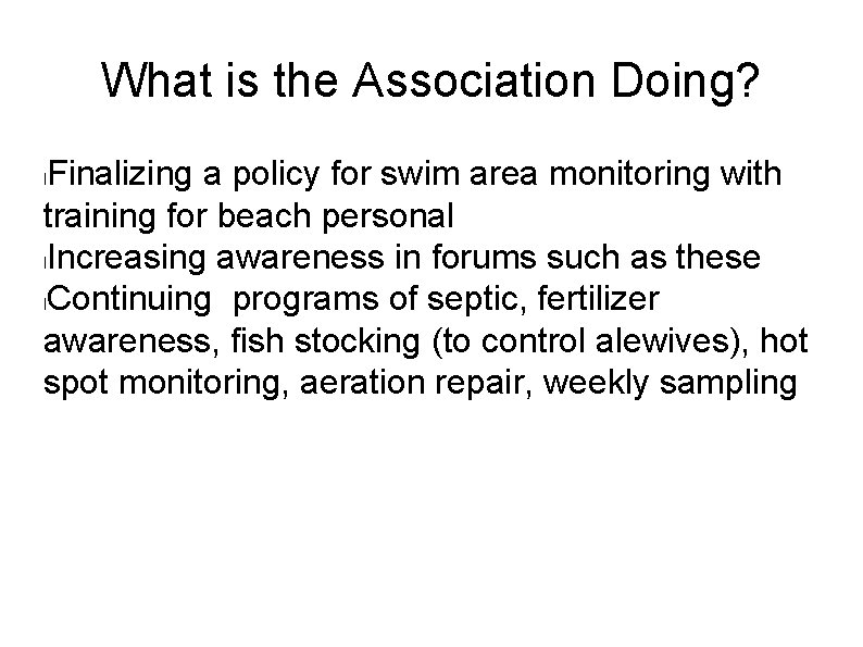 What is the Association Doing? Finalizing a policy for swim area monitoring with training