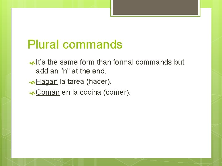 """Plural commands It's the same form than formal commands but add an """"n"""" at"""