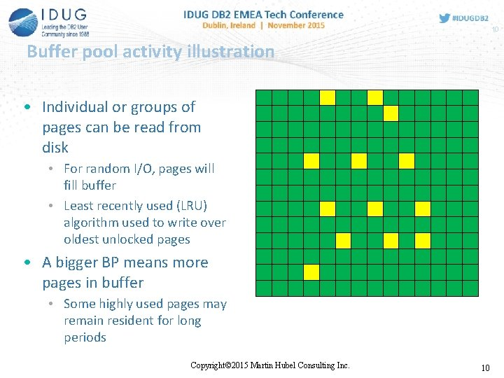 10 Buffer pool activity illustration • Individual or groups of pages can be read