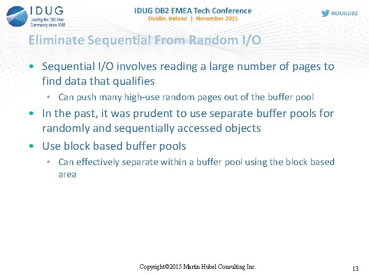 Eliminate Sequential From Random I/O • Sequential I/O involves reading a large number of