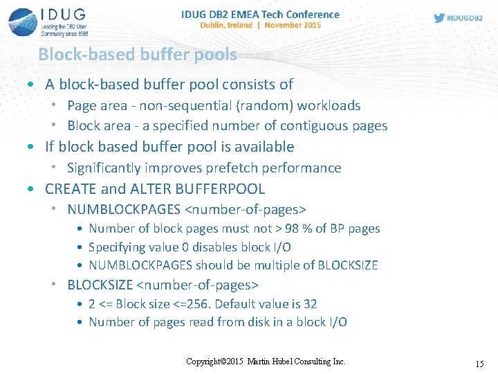 Block-based buffer pools • A block-based buffer pool consists of • Page area -